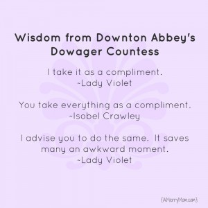 Wisdom from Downton Abbey's Dowager Countess