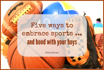Five ways to embrace sports and bond with your boys - AMerryMom.com