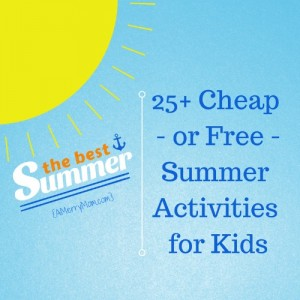 Cheap or free summer activities for kids - amerrymom.com
