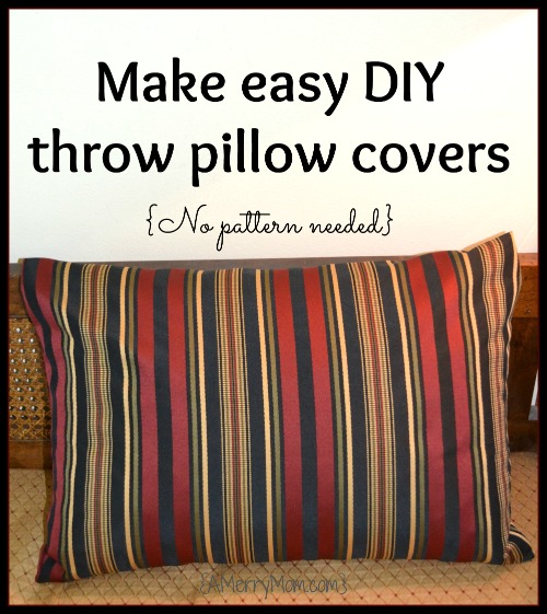 Easy To Make Throw Pillow Covers : Make easy DIY throw pillow covers - no pattern needed - A Merry Mom