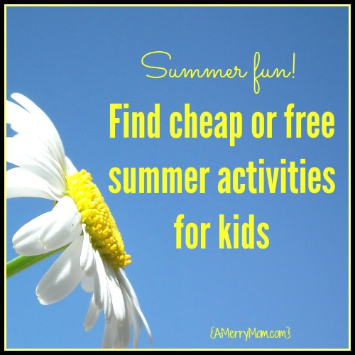 Cheap or free summer activities for kids | AMerryMom.com
