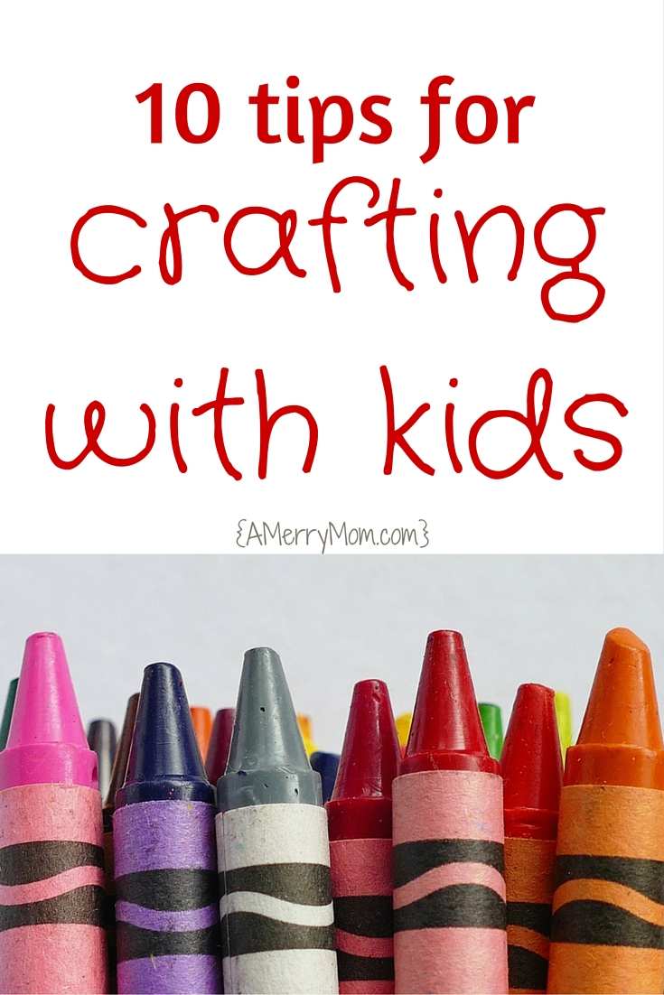 10 tips for crafting with kids - AMerryMom.com